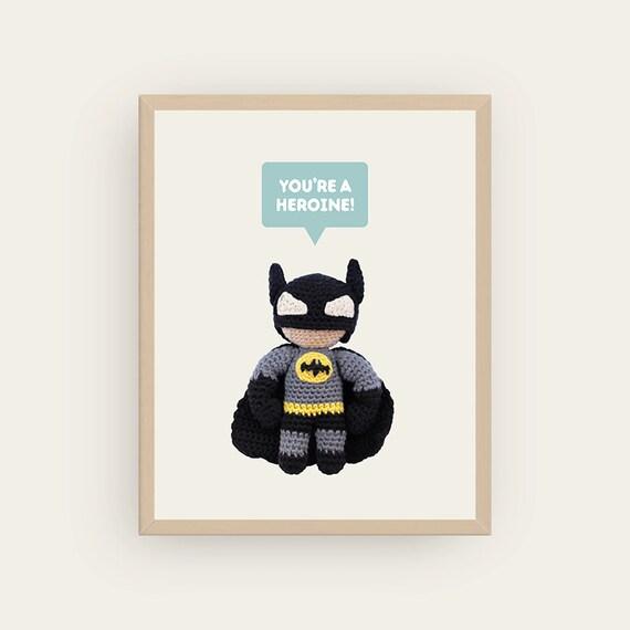 Batman: You're a Hero / Heroine! Amigurumis Prints.