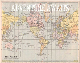 Adventure Awaits Map Print- nursery world map, vintage map poster, canvas quote map, map of the world, nursery wall art, coiuple gift travel