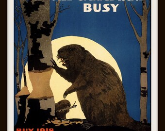 "Canadian Patriotic Poster ""Keep All Canadians Busy Beaver Victory Bonds"" 1918 WWI Giclee Art Print"