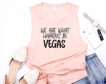 We are what happens in vegas, what happens in vegas tank, Bachelorette tank, Bachelorette, Bachelorette party tank, vegas bachelorette tank