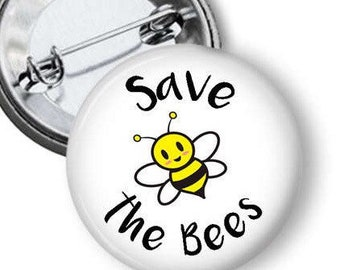 Bee Button/ Save the Bees Pin/ PInback Button/Endangered Species Button/ Save the Bees Button/ Bee Pin/ Honeybee Pin B130