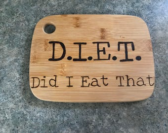 Diet, Did I Eat That Cutting / Serving Board