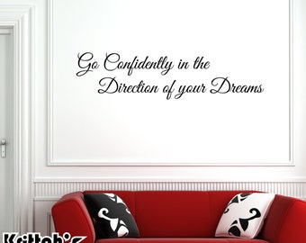 Go Confidently in the Direction of your Dreams Vinyl Wall Decal - Henry David Thoreau Quote L144