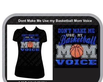 Don't Make Me Use My Basketball Mom Voice Glitter Vinyl Shirt