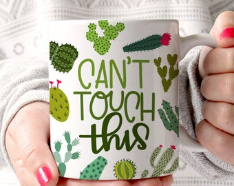Cactus Lover Gift - Funny Cactus Mug - Can't Touch This Mug -  Succulent Mug - Cactus Birthday Gift - Funny Coworker Gift