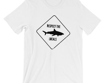 Respect The Locals T-shirt Shark Sea Life Aquatic Life