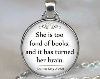 She is too fond of Books quote necklace, book pendant book lover's gift book jewelry bookworm librarian gift key chain key ring key fob