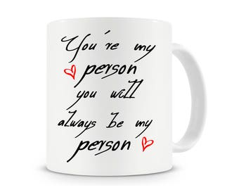 You're My Person Mug, Coffee Mug, Gift For Her, Wife Gift, Mother's Day Gift,