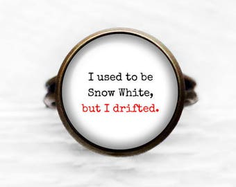 """Snow White """"I used to be Snow White, but I drifted."""" Adjustable Ring"""
