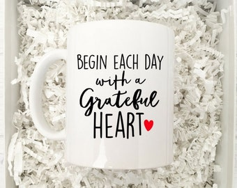 Begin each day with a grateful heart mug / Coffee Mug Gift / Inspirational Coffee Mug / Coffee Lover Mug / Coffee Cup / Grateful Mug