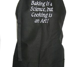 Baking is a Science, but Cooking is an Art (Adult Apron)