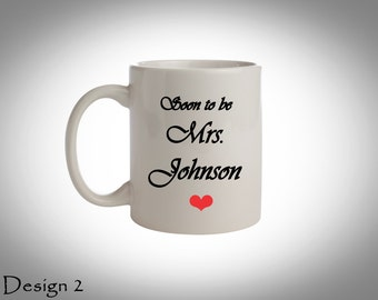Engagement Gift - Bridal Shower Gift - Custom Coffee Mug - Soon To Be Coffee Mugs - Coffee Cup - Bride to be Mug, Gift for Newly Engaged