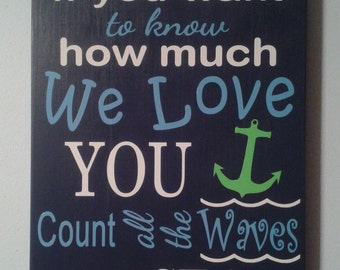 If You Want To Know How Much We Love You Count All The Waves In The Sea Sign - Nursery - Anchor - Personalized - Vinyl
