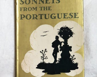 Sonnets From The Portuguese by Elizabeth Barrett Browning 1937 Copy of Classic Poetry by Browning Sonnets Love Poems