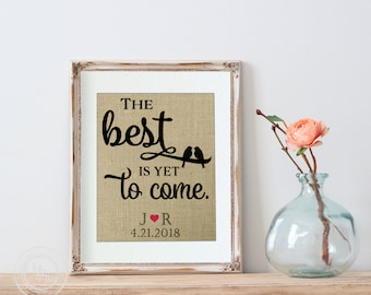 The Best Is Yet To Come, Burlap Print, Wedding Gift, Couples Gift, Wedding Decor, Home Decor, Inspirational Quote, Motivational Quote