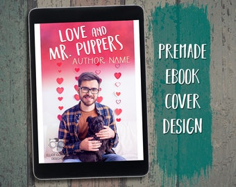 """eBook Cover Design Premade """"Love and Mr. Puppers"""" Romance Contemporary Valentine Cute Hipster Dog"""