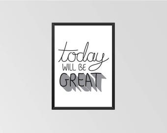 Today will be great - Print (Black & White)