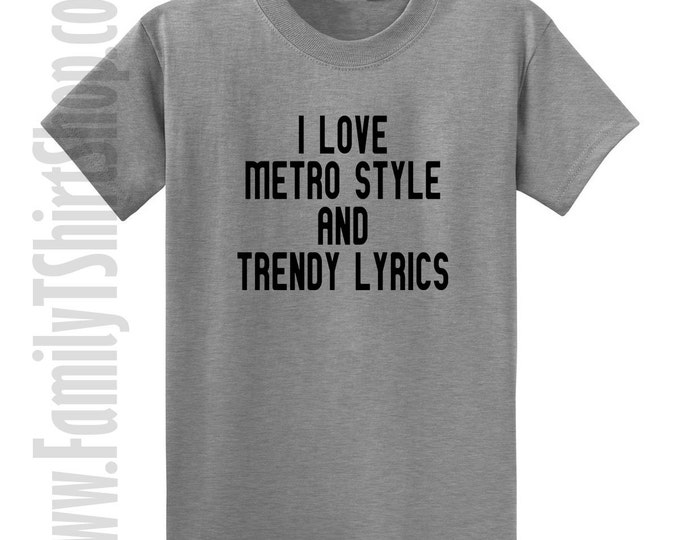 I Love Metro Style And Trendy Lyrics