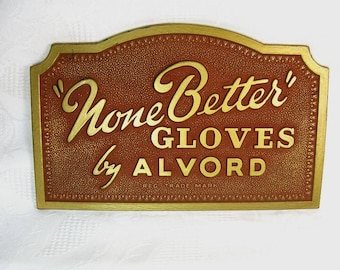 """Vintage """"None Better"""" Gloves by Alvord Clothing Store Advertising Display Sign"""
