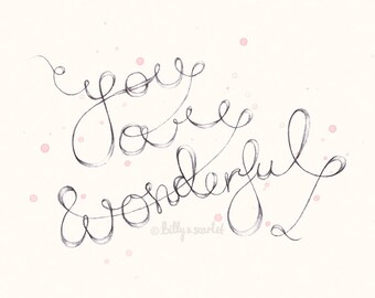 8x10 / A4 Print 'You Are Wonderful' - for Girl Nursery, Kids Room or the Home - Purple or Pink theme- Handwritten Typography, water-colour