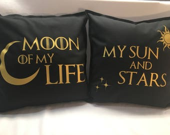 """Game of Thrones Pillow Covers- Moon of My Life, My Sun and Stars 