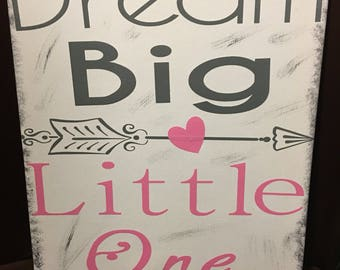 Dream big little one 11 x 14 canvas