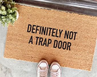 """definitely not a trap door doormat - 18x30"""" - funny doormats - cute doormats - cute welcome mats - housewarming gifts - cheeky doormats"""
