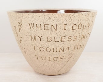 Irish Proverb - Pottery Bowl - When I Count My Blessings - Friendship Pottery / Best Friend Gift / Irish Blessing Pottery / Anniversary Gift