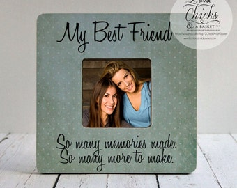 My Best Friend So Many Memories Made More To Make Picture Frame