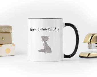 """CAT MUG """"Home is where the cat is."""""""