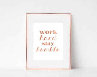 Work Hard Stay Humble, Typography Poster, Home Decor, Inspirational Print, Inspirational Quote, Typography Quote, Wall Art, Quote Print