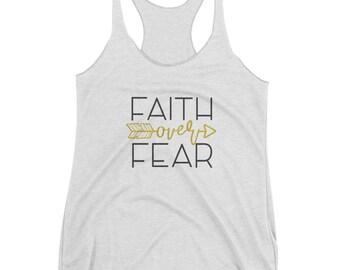Faith Over Fear Women's Racerback Tank - Gift For Her - Faith Shirt - Fear Shirt