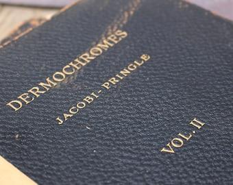 Dermochromes - Volumes 1 and 2 - Jacobi, Pringle (1909)