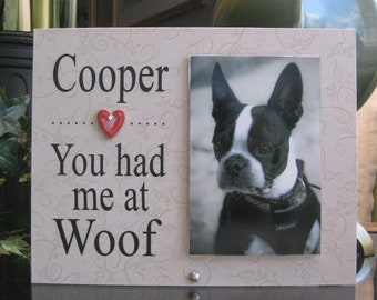 You had me at woof gift,  You had me at woof frame, personalized dog picture frame, custom dog photo frame, photo gift, 4x6 photo, heart