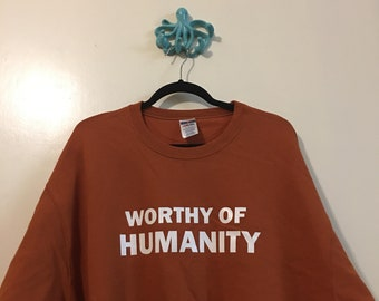 SALE Orange XL Worthy of Humanity Crewneck Sweater (One only)