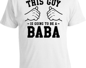 This Guy Is Going To Be A Baba Shirt Daddy Clothing New Father Gift Ideas For Him Dad To Be T Shirt Expecting Dad Gift Mens Tee TGW-99