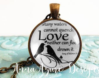 Christian Jewelry Many waters cannot quench love neither can floods drown it. Song of Solomon 8:7 - Antique Bronze Pendant Necklace Jewelry