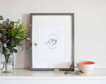 Choose Joy Today | calligraphy print, hand lettered art print, calligraphy art