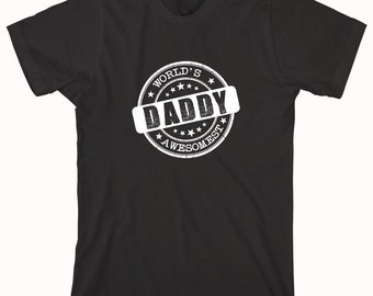 World's Awesomest Daddy Shirt, gift idea for dad, father's day - ID: 626