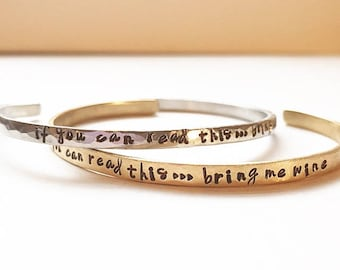 If You Can Read This Bring Me Wine - Hand Stamped Silver or Gold Cuff Bracelet - Aluminum, Brass