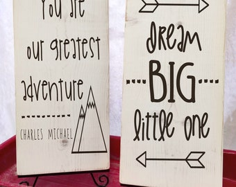 Dream Big Little One Wood Sign Set of 2 with You Are Our Greatest Adventure Sign -Custom- 8 x 12
