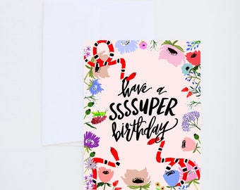 Birthday Greetings - Have A Super Birthday - Snakes And Florals - Painted & Hand Lettered Cards - A-2
