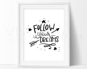 Follow Your Dreams Print, Trending Art, Motivational Quote Print, Black & White Wall Art Print, Inspirational Children's Art, B2G1 Free