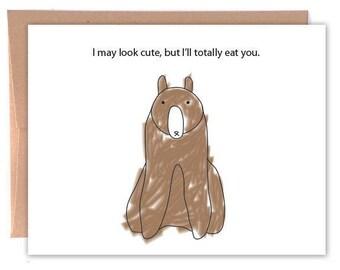 Cute but I'll totally eat you, Funny Greeting Card, Bear Card, Cute Card