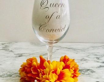 Queen of a Convict - Prison Wife -Wine Glass