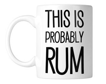 This Is Probably Rum Funny 11 oz. Coffee Mug