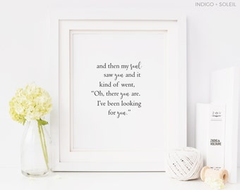 Printable Wall Art, And Then My Soul Saw You, Downloadable Prints, Wall Prints, Printable Art, Inspirational Quotes