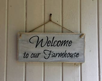 """Handpainted """"Welcome to our Farmhouse"""" sign"""