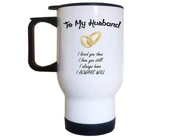 To My Husband Travel Mug | Anniversary Gifts