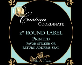 Printed Coordinating Round Return Address Labels, Favor Stickers, or Custom Mason Jar Label - 2 inch Circle Stickers - Personalized Labels